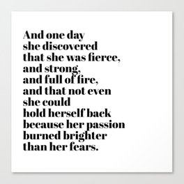 burned brighter than her fears Canvas Print