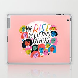 We Rise by Lifting Others Laptop & iPad Skin