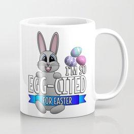 I'm So Egg-cited For Easter Coffee Mug