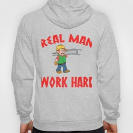 """Are You A Hard Working Person? A Perfect Tee For You Saying """"Real Man Work Hard"""" T-shirt  Strong  Hoody"""