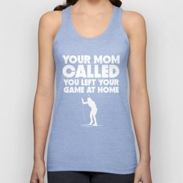 Your Mom Called You Left Your Game At Home Biathlon Unisex Tank Top