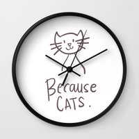 because cats Wall Clocks featuring Because Cats by Karlie Pickett