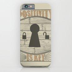 Positivity Is Key v.2 Slim Case iPhone 6s
