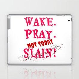 WAKE PRAY NOT TODAY - 31 10 10 31 - c2 WITH BLOOD Laptop & iPad Skin