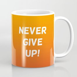 never give up! Coffee Mug