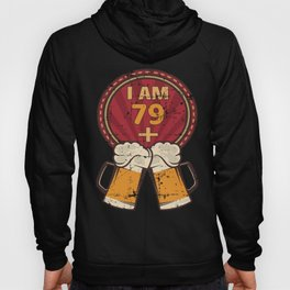 I Am 79 Plus 2 - Humorous 81st Birthday Party Beer Lover design Hoody