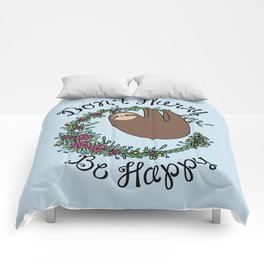 Don't Hurry, Be Happy Comforters