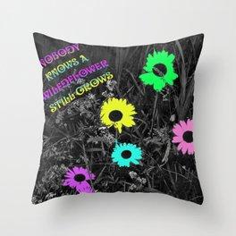 Nobody Knows a Wildflower Sill Grows Lyrics Throw Pillow