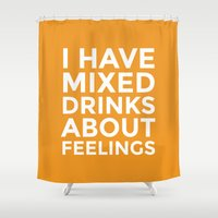alcohol Shower Curtains featuring I HAVE MIXED DRINKS ABOUT FEELINGS (Alcohol) by CreativeAngel