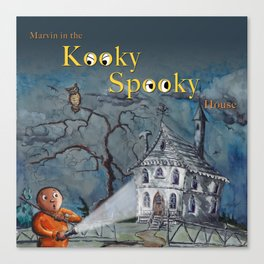 Marvin in the Kooky Spooky House Canvas Print