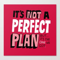 Not a Perfect Plan Canvas Print