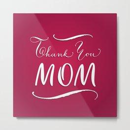 Thank you, mom Metal Print