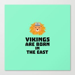 Vikings are born in the East T-Shirt D37dx Canvas Print