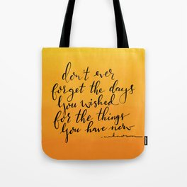 What you have now Tote Bag