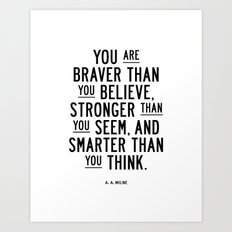 You Are Braver Than You Believe black and white monochrome typography poster design bedroom wall art Art Print