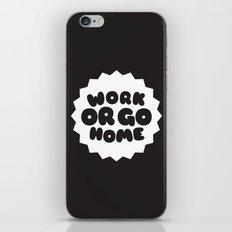 Work or go home iPhone & iPod Skin
