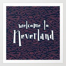 Welcome to Neverland Art Print