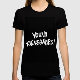 The last young renegades T-shirt