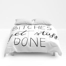 Bitches get stuff done Comforters