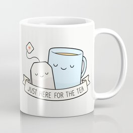 Just Here For The Tea Coffee Mug