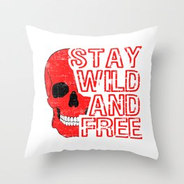 Have freedom? Stay Wild and Free T-shirt Design Stay Young Live to the Fullest and get Wasted Throw Pillow