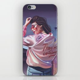 They're coming iPhone Skin