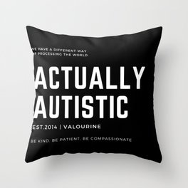 Actually Autistic Awareness Be Compassionate Be Patient Be kind Throw Pillow