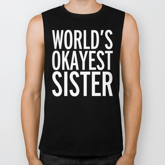 World's Okayest Sister Funny Quote Biker Tank