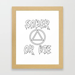 Sober Or Die A.A. Framed Art Print