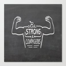 Be Strong & Courageous (White Version) Canvas Print