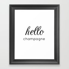 Hello champagne Framed Art Print