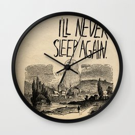 I'll Never Sleep Again Wall Clock