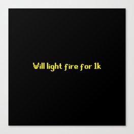 Runescape - Will light fire for 1k Canvas Print