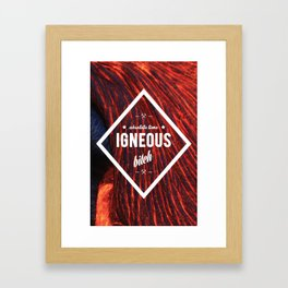 Absolute Time - Igneous, Bitch Framed Art Print