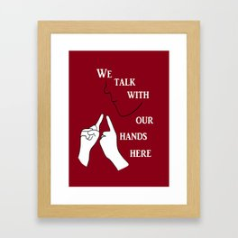 We Talk with our Hands Here Framed Art Print