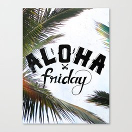 Aloha Friday! Canvas Print