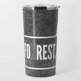 Ru, Fo(r)rest, Run! Travel Mug