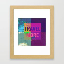 travel more, travel quote, colourful travel, voyage Framed Art Print