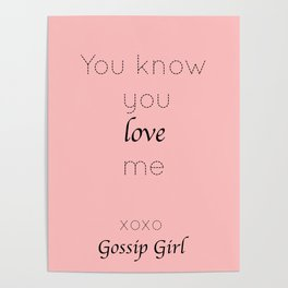 Gossip Girl: You know you love me - tvshow Poster