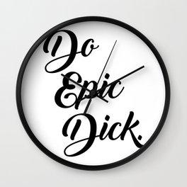 Do Epic Dick. Wall Clock
