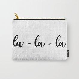 la-la-la Carry-All Pouch