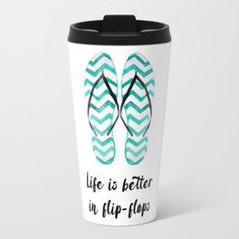 Life is better in flip flops // fun summer quote Travel Mug