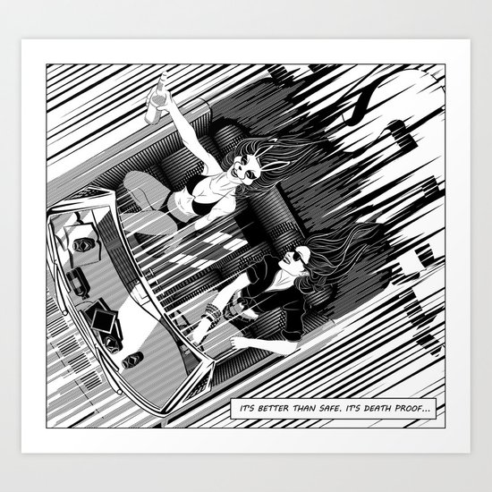 It's better than safe. It's death proof Art Print