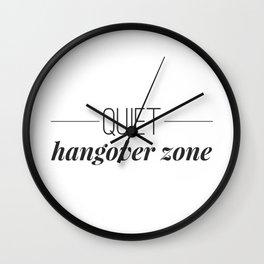 Quiet Hangover Zone Wall Clock