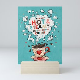 Hot & Steamy Mini Art Print