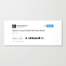 Here's a cup to calm the f... Canvas Print