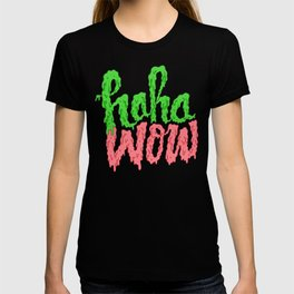 HAHA WOW T-shirt