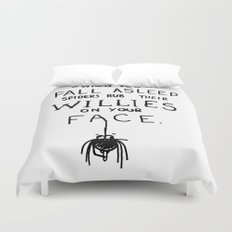 When You Fall Asleep Spiders Rub Their Willies on your Face. Duvet Cover