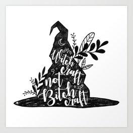 Witchcraft not Bitchcraft Art Print