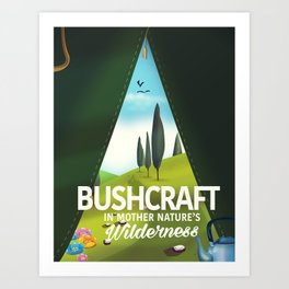 Bushcraft 'In mother nature's Wilderness' travel poster Art Print